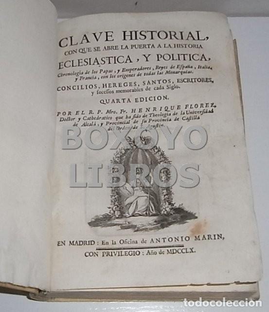 Libros antiguos: FLOREZ, Fr. Henrique. Clave Historial con que se abre la puerta a la historia eclesiástica y polític - Foto 2 - 166816273