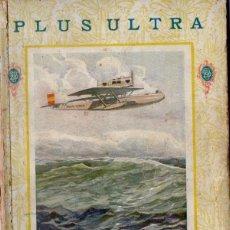 Libros antiguos: PLUS ULTRA, EL VUELO DEL COMANDANTE FRANCO (EPOPEYA F.T.D., 1926). Lote 166939164