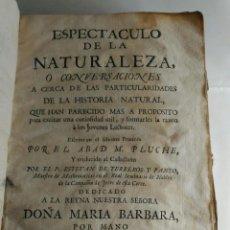 Libros antiguos: ABAD M. PLUCHE, ESPECTACULO DE LA NATURALEZA, O CONVERSACIONES A CERCA DE LAS PARTICULARIDADES. Lote 166933676