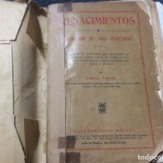 Libros antiguos: RENACIMIENTOS O PLURALIDAD DE VIDAS PLANETARIAS FABIAN PALASI EDITORIAL MAUCCI 1922. Lote 166964680