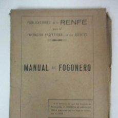 Libros antiguos: PUBLICACIONES DE LA RENFE - MANUAL DEL FOGONERO - FEDERICO DE MENDICUTI - AÑO 1936. Lote 166972952