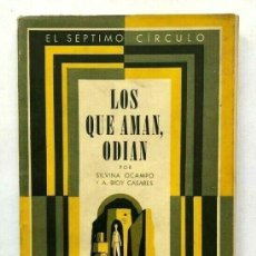 Libros antiguos: EL SÉPTIMO CIRCULO - OCAMPO, SILVINA & BIOY CASARES, ADOLFO. LOS QUE AMAN ODIAN. Lote 167051664