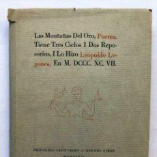Libros antiguos: LEOPOLDO LUGONES - LAS MONTAÑAS DEL ORO - POEMA - 1947 EDICION BIBLIOFILO. Lote 167052616