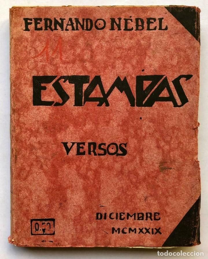 FERNANDO NÉBEL - ESTAMPAS - VERSOS - MONTEVIDEO 1929 - FIRMADO DEDICADO SIGNED (Libros antiguos (hasta 1936), raros y curiosos - Literatura - Narrativa - Otros)