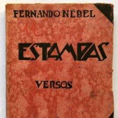 Libros antiguos: FERNANDO NÉBEL - ESTAMPAS - VERSOS - MONTEVIDEO 1929 - FIRMADO DEDICADO SIGNED. Lote 167052716