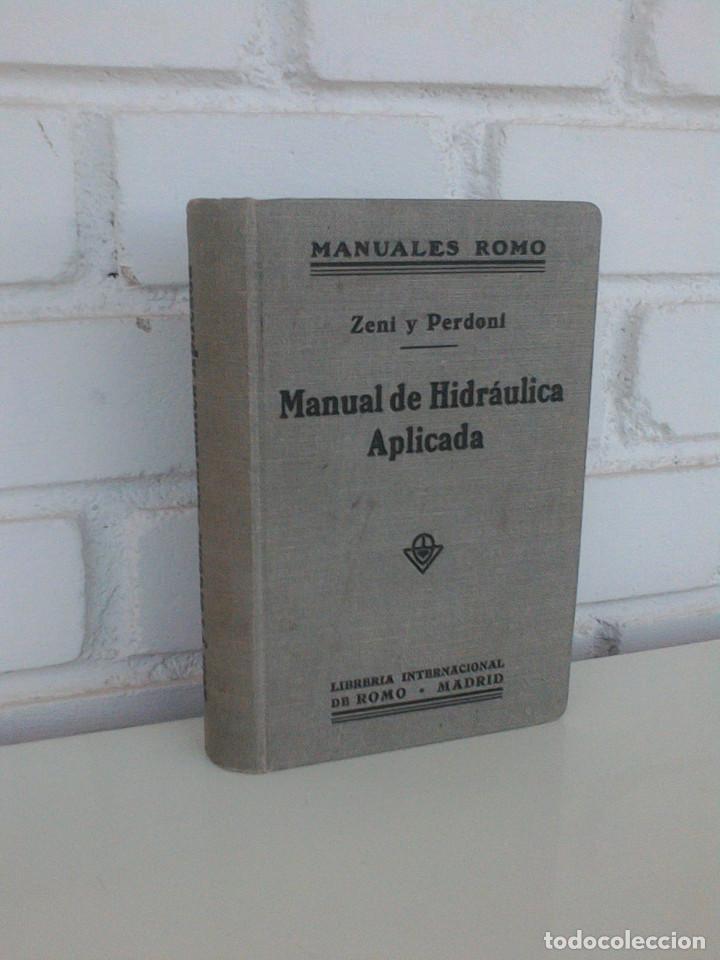 ZENI Y PERDONI. MANUAL DE HIDRAULICA APLICADA. MANUALES ROMO. TRAD. ANTONIO ALVAREZ Y REDONDO. 1914 (Libros Antiguos, Raros y Curiosos - Ciencias, Manuales y Oficios - Otros)