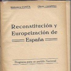 Libros antiguos: RECONSTITUCIÓN Y EUROPEIZACIÓN DE ESPAÑA / J. COSTA. HUESCA : V. CAMPO, 1924. 21X16CM. 317 P.. Lote 167113432