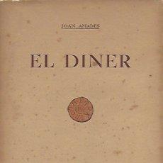 Libros antiguos: EL DINER / JOAN AMADES. BCN : REFLEXOS, 1938. 24X18 CM. 60 P.. Lote 167114300