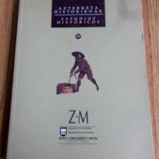 Libros antiguos: ESTUDIOS HISTÓRICOS - AZTERKETA HISTORIKOAK - MUSEO ZUMALAKARREGI 1997 Nº 4. Lote 167169188