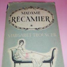 Libros antiguos: LIBRO-MADAME RECAMIER-MARGARET TROUNCER-1949-INGLÉS-271 PÁGINAS-SOBRECUBIERTA-ANTIGUO-VER FOTOS. Lote 167182256