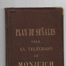 Libros antiguos: PLAN DE SEÑALES PARA EL TELÉGRAFO DE MONJUICH 1884. Lote 167182492