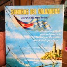 Libros antiguos: SOMBRAS DEL VALBANERA,POR ESTRELLA DEL PINO SUÁREZ. 382 PAG.SINOPSIS. CON DEDICATORIA Y FIRMA. Lote 167182936