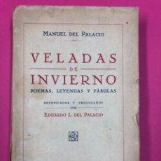 Libros antiguos: VELADAS DE INVIERNO. POEMAS LEYENDAS Y FÁBULAS. MANUEL DEL PALACIO. 1931. INTONSO. Lote 167467538