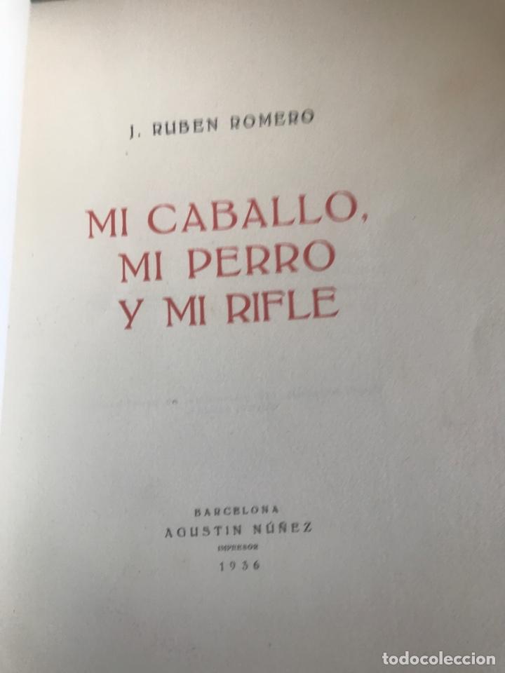 MI CABALLO MI PERRO Y MI RIFLE POR J. RUBEN ROMERO MENUDO REVOLUCION MEJICANA (Libros Antiguos, Raros y Curiosos - Historia - Otros)