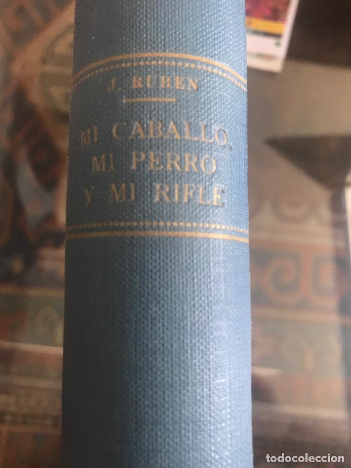 Libros antiguos: Mi caballo mi perro y mi rifle por j. Ruben Romero menudo revolucion mejicana - Foto 4 - 167502286