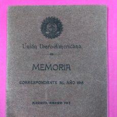 Libros antiguos: UNIÓN IBERO-AMERICANA , MEMORIA CORRESPONDIENTE AL AÑO 1917. Lote 167503374