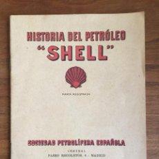 Libros antiguos: HISTORIA DEL PETRÓLEO SHELL. SOCIEDAD PETROLÍFERA ESPAÑOLA. Lote 167522564