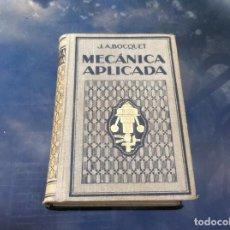Libros antiguos: J.A. BOCQUET, MECÁNICA APLICADA. ED. GUSTAVO GILI, 1930. Lote 167539652