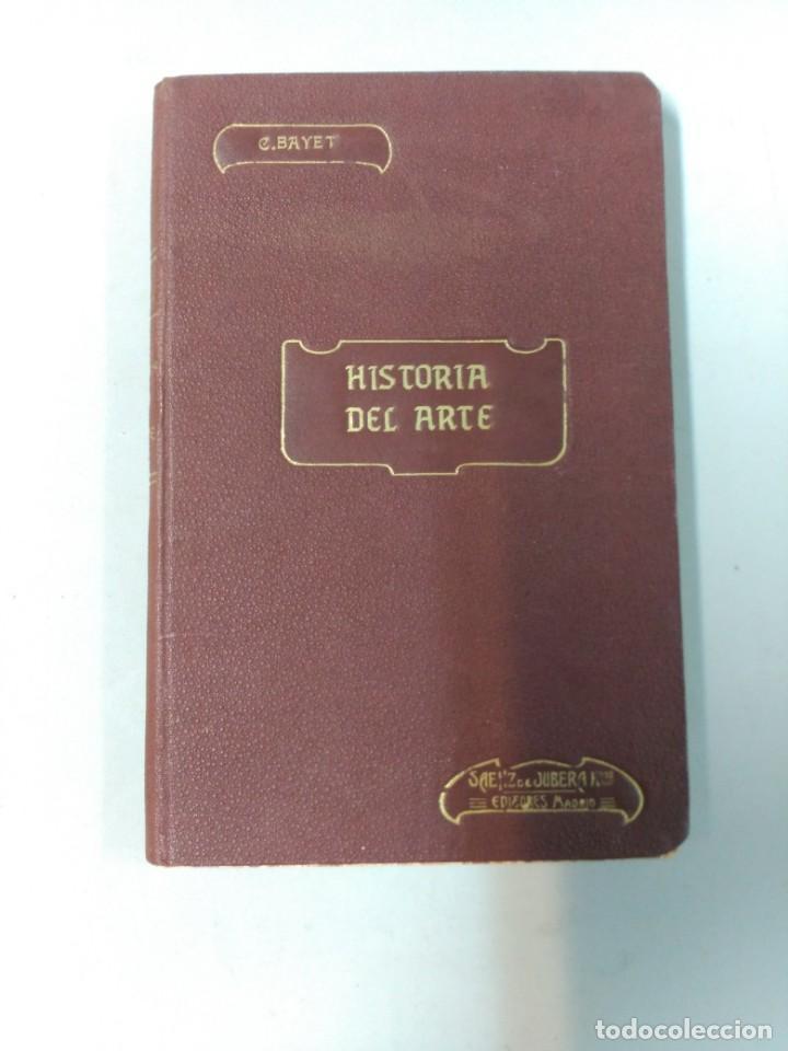 LIBRO: HISTORIA DEL ARTE, CA. BAYET, 1907 (Libros Antiguos, Raros y Curiosos - Historia - Otros)