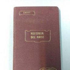 Libros antiguos: LIBRO: HISTORIA DEL ARTE, CA. BAYET, 1907. Lote 167678200