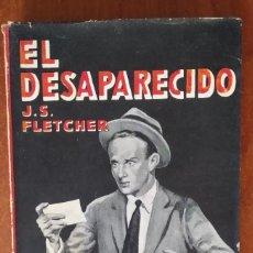 Libros antiguos: EL DESAPARECIDO .-FLETCHER.- 1931. Lote 167692072