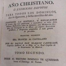 Libros antiguos: LIBRO: AÑO CHRISTIANO O EXERCICIOS DEVOTOS PARA TODOS LOS DOMINGOS Y FIESTAS MOVIBLES - TOMO II 1783. Lote 167753484