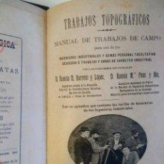 Libros antiguos: TRABAJOS TOPOGRÁFICOS. MANUAL DE TRABAJOS DE CAMPO. BARRETO Y PONS. Lote 167779712