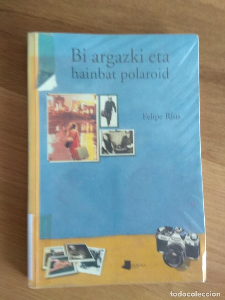 BI ARGAZKI ETA HAINBAT POLAROID DE FELIPE RIUS (Libros Antiguos, Raros y Curiosos - Otros Idiomas)