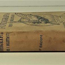 Libros antiguos: FOTOGRAFÍA PER I DILETTANTI. GIOVANNI MUFFONE. EDIT. ULRICO HOEPLI. MILANO. 1907.. Lote 167790752