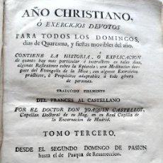 Libros antiguos: LIBRO: AÑO CHRISTIANO O EXERCICIOS DEVOTOS PARA TODOS LOS DOMINGOS DIAS DE CURESMA - TOMO III - 1783. Lote 167794432