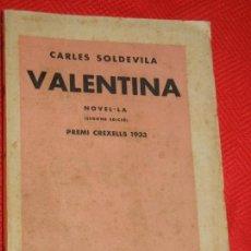 Libros antiguos: VALENTINA, DE CARLES SOLDEVILA - LLIB.CATALONIA 1934 2A.EDICIO. Lote 167795128