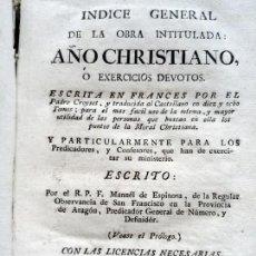 Libros antiguos: LIBRO: INDICE GENERAL DE LA OBRA INTITULADA AÑO CHRISTIANO O EXERCICIOS DEVOTOS - 1783. Lote 167796516