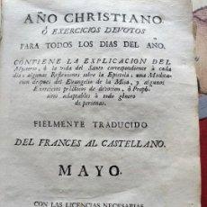 Libros antiguos: LIBRO: AÑO CHRISTIANO O EXERCICIOS DEVOTOS PARA TODOS LOS DIAS DEL AÑO - MAYO - 1782. Lote 167798152