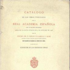 Libros antiguos: CATÁLOGO DE LA OBRAS PUBLICADAS POR LA REAL ACADEMIA ESPAÑOLA (E. COTARELO 1928) SIN USAR. Lote 167801636