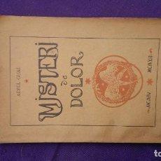 Libros antiguos: MISTERI DE DOLOR, D'ADRIÀ GUAL -EDICIÓN DE 1904- POR SÓLO CUATRO EUROS. Lote 167811120