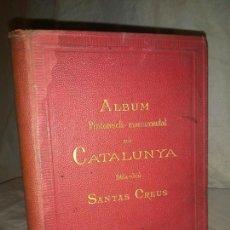 Livros antigos: ALBUM PINTORESCH MONUMENTAL DE CATALUNYA.SANTAS CREUS.AÑO 1883.BELLAS FOTOGRAFIAS.. Lote 167855716