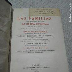 Libros antiguos: EL LIBRO DE LAS FAMILIAS DE COCINA ESPAÑOLA, FRANCESA Y AMERICANA' - MAS DE 2000 FORMULAS - 1879. Lote 167888117
