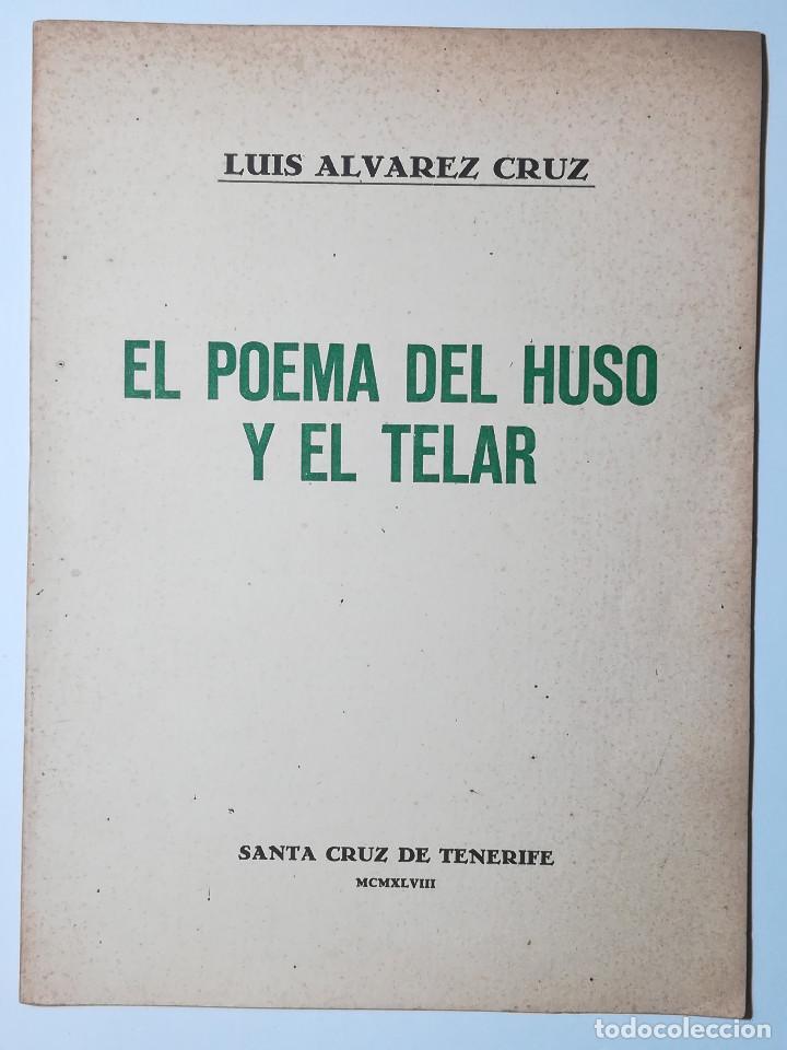 El Poema Del Huso Y El Telar Luis álvarez Cruz 1948 Tenerife Canarias