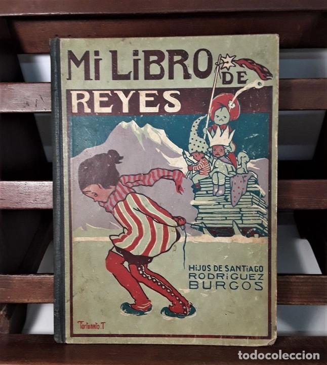 Libros antiguos: MI LIBRO DE REYES. FORTUNATO T. EDIT. HIJOS DE SANTIAGO RODRÍGUEZ. BURGOS. 1922. - Foto 3 - 167904432