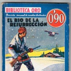 Libros antiguos: BIBLIOTECA DE ORO EL RÍO DE LA RESURRECCIÓN PRIMERA EDICIÓN AGOSTO DE 1935. Lote 167938400