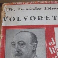 Libros antiguos: VOLVORETA WENCESLAO FERNÁNDEZ FLORES. Lote 167943192