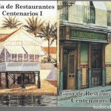 Libros antiguos: 2 LIBROS / GUÍA DE RESTAURANTES CENTENARIOS I - GUÍA DE RESTAURANTES CENTENARIOS II. Lote 167952452