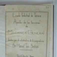 Libros antiguos: ESCUELA INDUSTRIAL DE TARRASA (TERRASSA) - APUNTES MECÁNICA GENERAL - MANUEL TOUS BERTRÁN. Lote 167952892