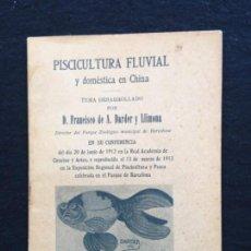 Libros antiguos: CONFERENCIA. FRANCISCO DE A. DARDER Y LLIMONA. PISCICULTURA FLUVIAL Y DOMÉSTICA EN CHINA. BARNA,1913. Lote 167959384
