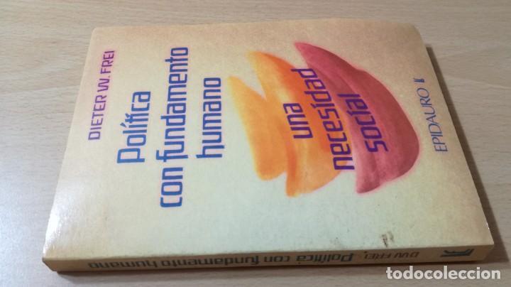 POLITICA COMO FUNDAMENTO HUMANO - DIETER W FREI - UNA NECESIDAD SOCIAL - EPIDAURO (Libros Antiguos, Raros y Curiosos - Pensamiento - Otros)