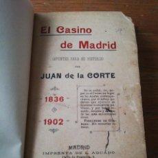 Libros antiguos: EL CASINO DE MADRID. APUNTES PARA SU HISTORIA. JUAN DE LA CORTE. 1902.. Lote 168029336