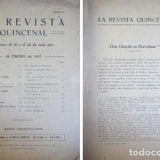 Libros antiguos: LA REVISTA QUINCENAL. AÑO I. Nº 1. 01 Y 06 1917. [CONCHA ESPINA: DON QUIJOTE EN BARCELONA...]. 1917.. Lote 168052020