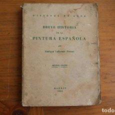 Libros antiguos: BREVE HISTORIA DE LA PINTURA ESPAÑOLA. Lote 168062796