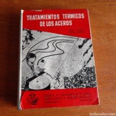 Libros antiguos: TRATAMIENTOS TÉRMICOS DE LOS ACEROS JOSE APRAIZ 1958. Lote 168087892