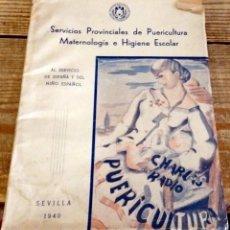 Libros antiguos: AL SERVICIO DE ESPAÑA Y DEL NIÑO ESPAÑOL: CHARLAS DE PUERICULTURA HIGIENE INFANTIL SEVILLA 1940. Lote 168096412